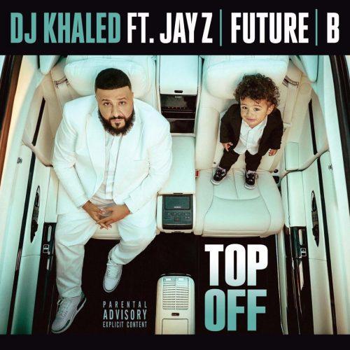 """DJ Khaled feat. Jay-Z, Future & Beyoncé – """"Top Off"""""""
