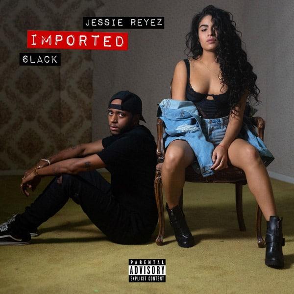 Jessie Reyez & 6LACK – Imported