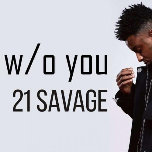 21 Savage - ball w/o you